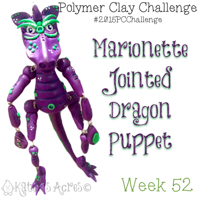2015 Polymer Clay Challenge - Week 52 with #KatersAcres #2015PCChallenge