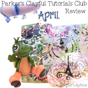 April 2016 Monthly Review of Parker's Clayful Tutorials Club