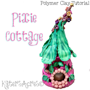 Polymer Clay PIXIE COTTAGE Tutorial by KatersAcres