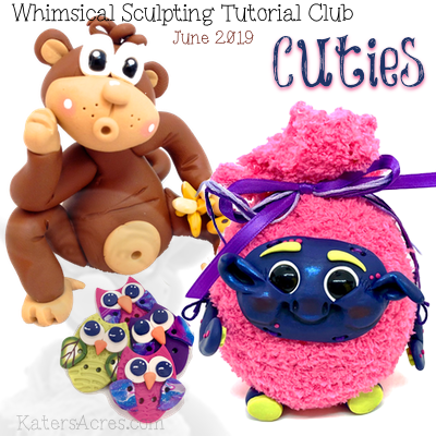 June 2019 CUTIES - Whimsical Sculpting Tutorials Club