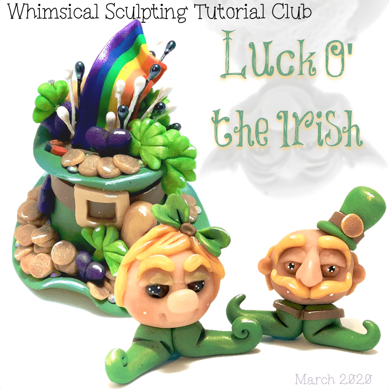 Basic Sculpting Club Tutorials - March 2020 - Luck O the Irish
