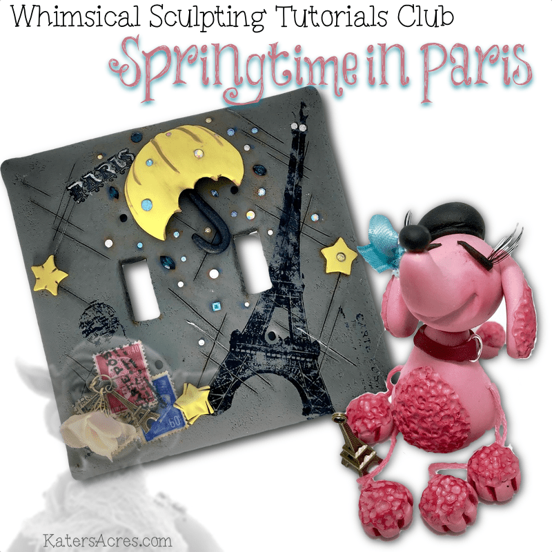 Whimsical Sculpting Tutorials CLUB - BASIC - Springtime in Paris