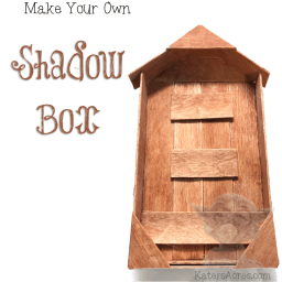 Make Your Own SHADOW BOX Tutorial by KatersAcres