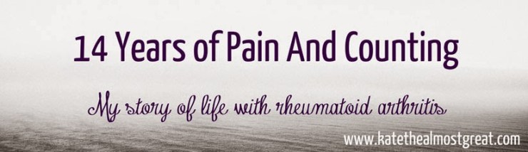 Life with Rheumatoid Arthritis - Kate the {Almost} Great