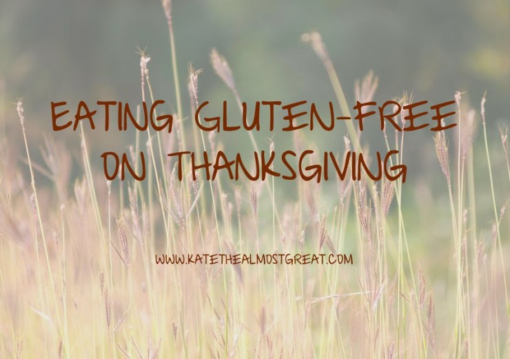 Gluten free Thanksgiving recipes - Kate the (Almost) Great