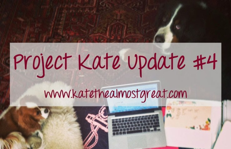 Project Kate Update 4 Kate the (Almost) Great