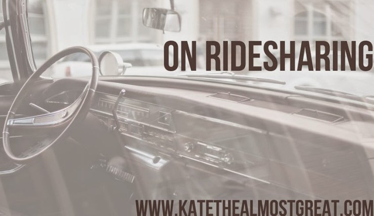 Ridesharing - Kate the (Almost) Great