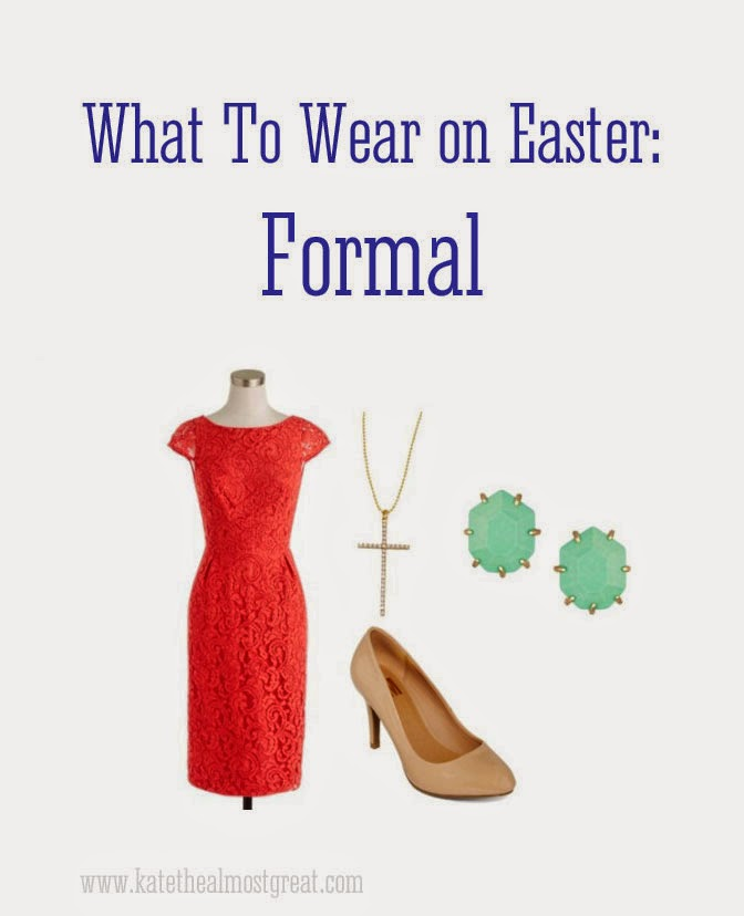 What To Wear on Easter - Kate the (Almost) Great