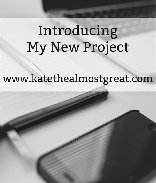 Introducing My New Project - Kate the (Almost) Great