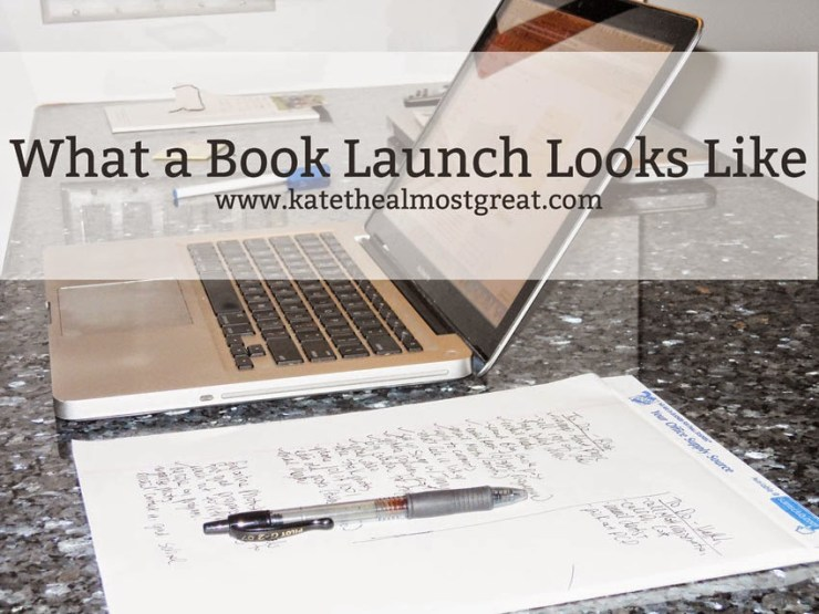 What a Book Launch Looks Like - Kate the (Almost) Great
