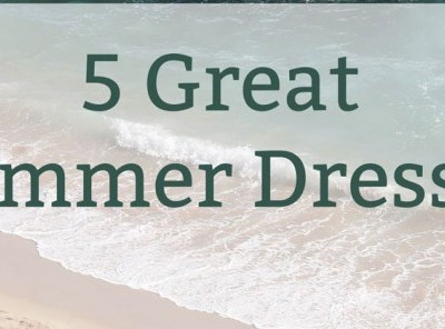 5 Great Summer Dresses