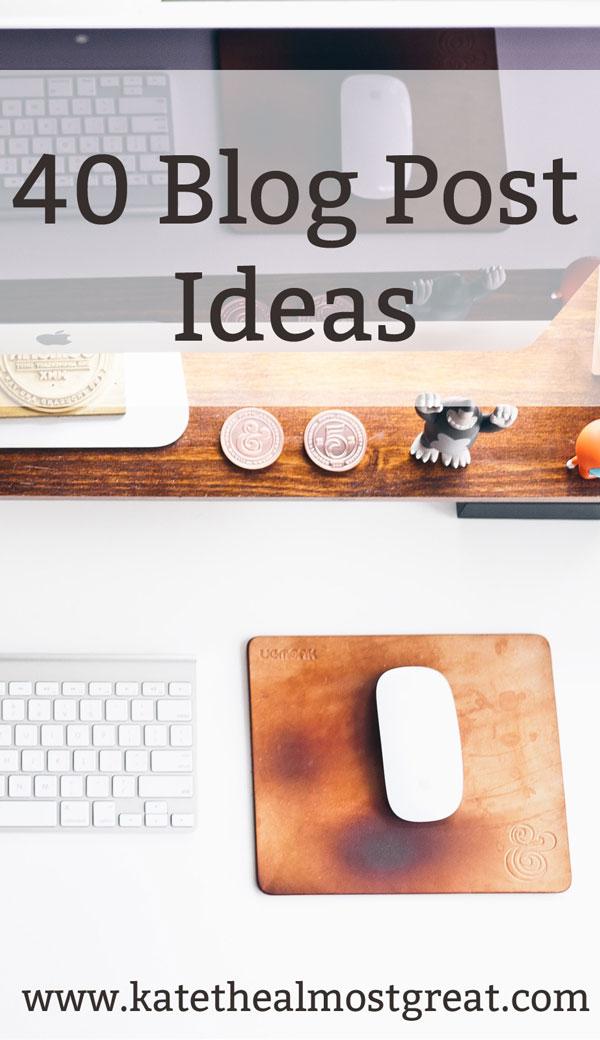 40 Blog Post Idea
