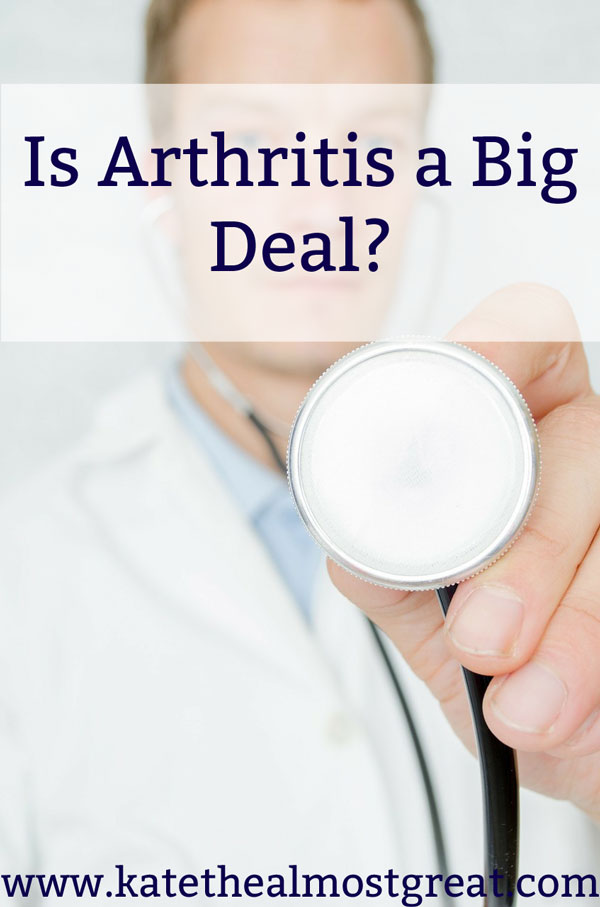 Is Arthritis a Big Deal?