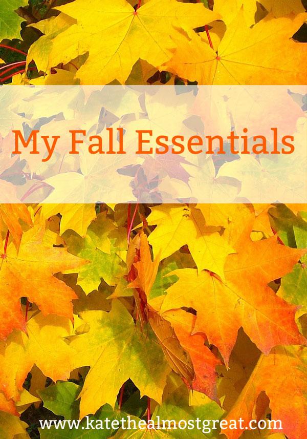 My Fall Essentials