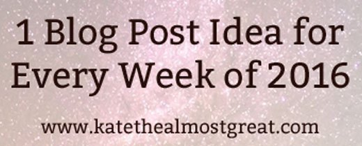1 Blog Post Idea for Every Week of 2016