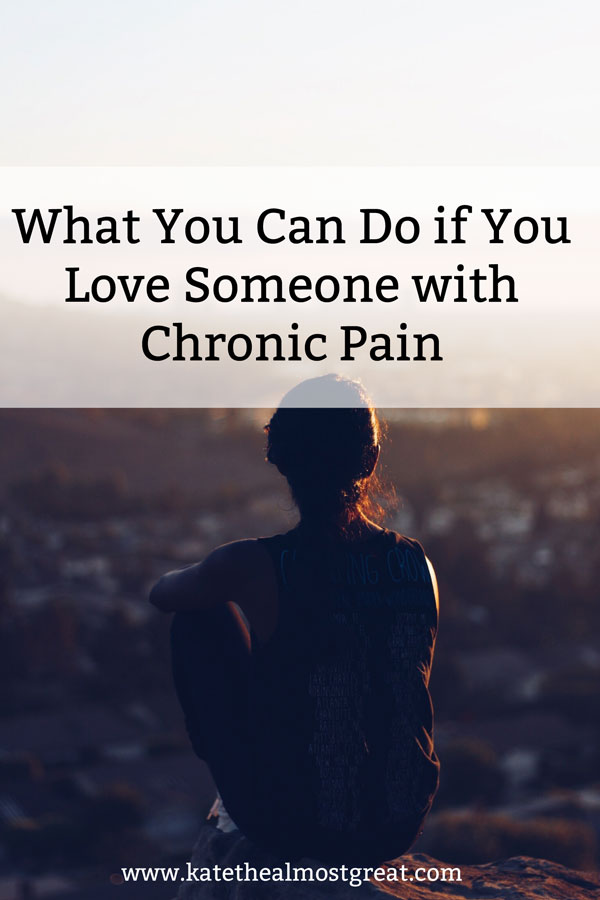 Chronic Pain: What You Can Do for Someone Who Has It