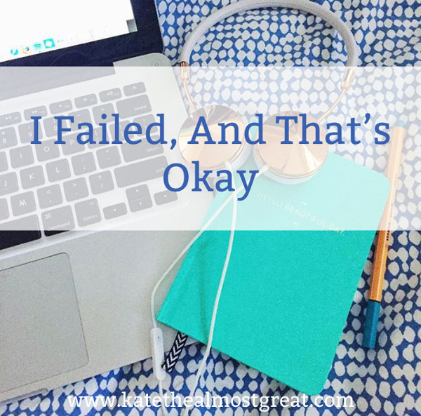 I Failed, And That's Okay