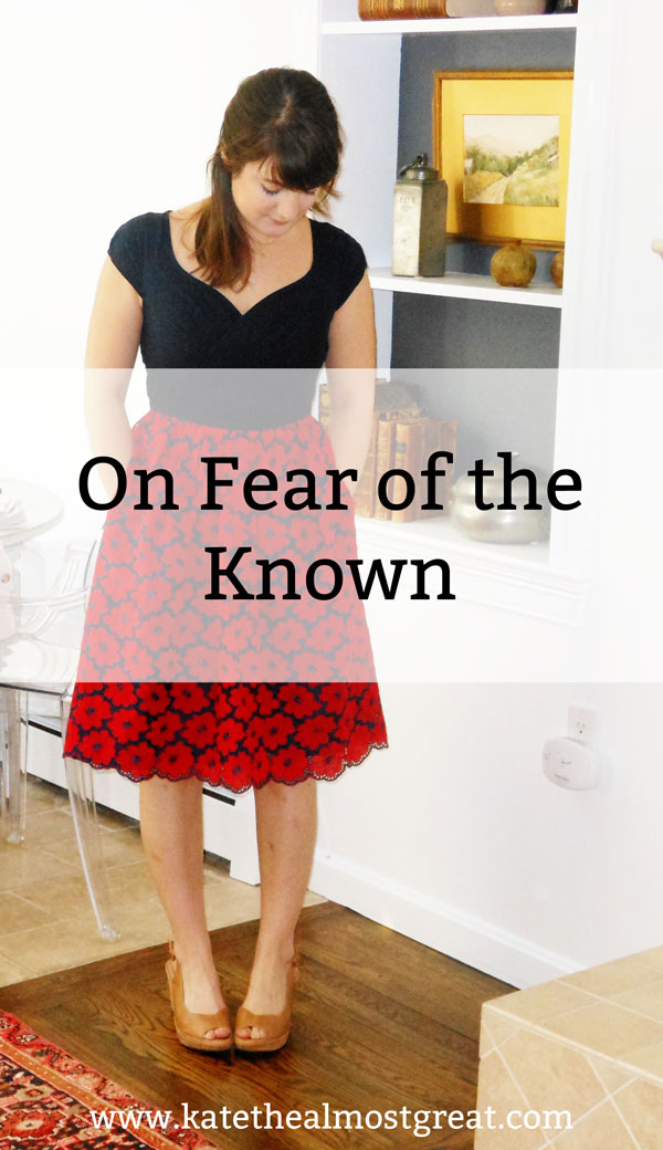 On Fear of the Known