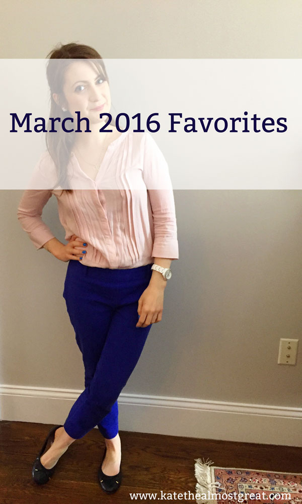 March 2016 Favorites