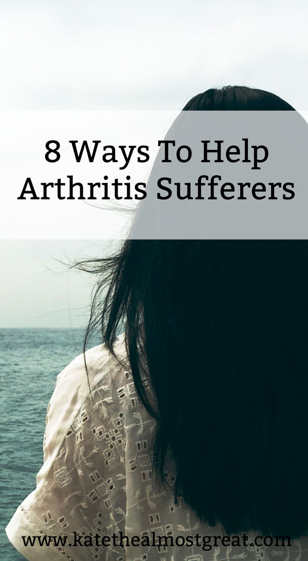 8 Ways To Help Arthritis Sufferers