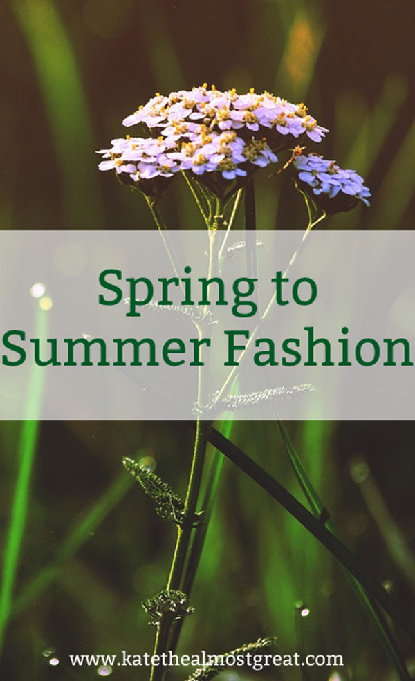 Spring to Summer Fashion