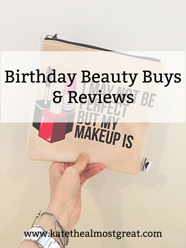 Birthday Makeup Reviews