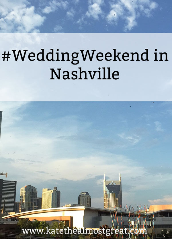 Wedding Weekend in Nashville