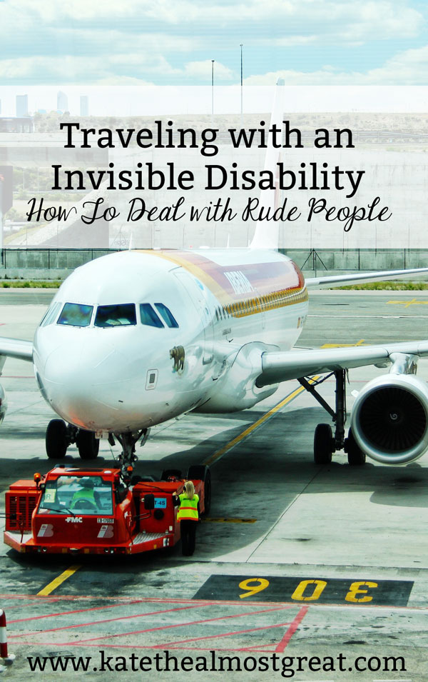 Traveling with an Invisible Disability: How To Deal with Rude People