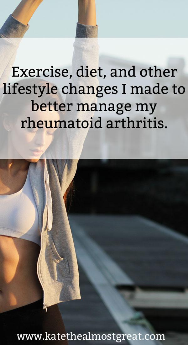 Lifestyle Changes I Made for Rheumatoid Arthritis Management
