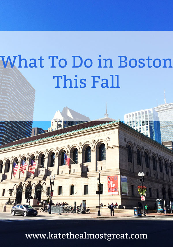 What To Do in Boston This Fall