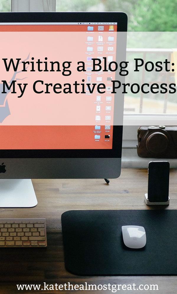Writing a Blog Post: My Creative Process