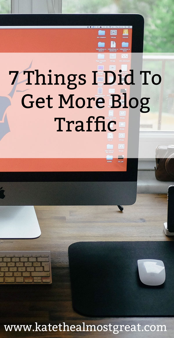 Looking for actionable changes you can make to your blog to get more blog traffic? Here are 7 things I did that increased my traffic this year.