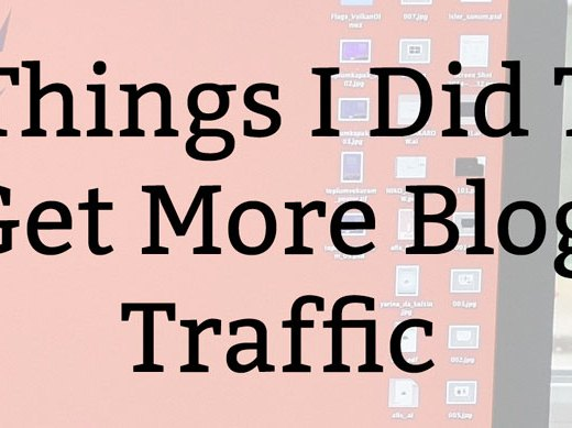 7 Things I Did To Get More Blog Traffic in 2016