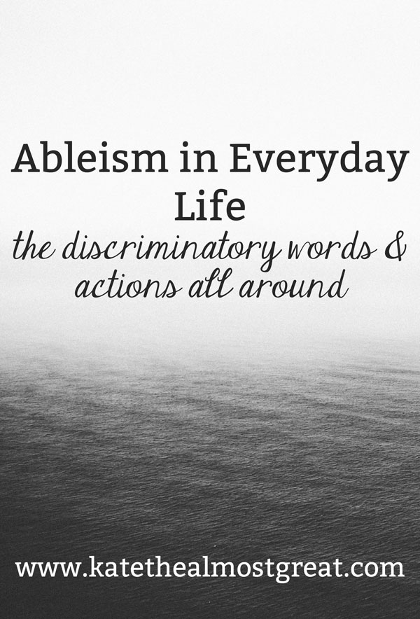 There are many things that people say and do that are actually discriminatory towards people with disabilities. Check out these ableist things so you can prevent further discrimination (beginning with yourself).