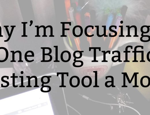 Why I'm Focusing on One Blog Traffic Boosting Tool a Month