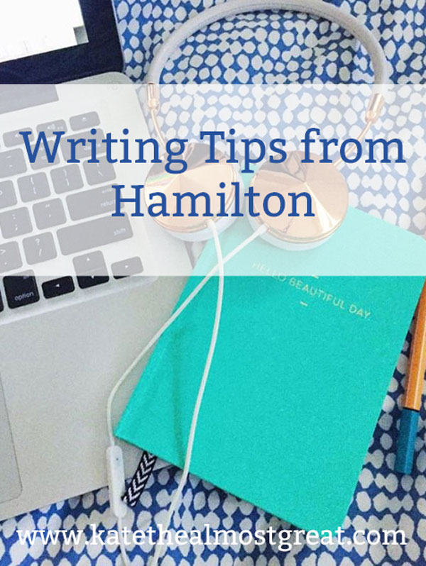 Hamilton is an award-winning, smash-hit musical that took over the country in 2015 and 2016. It tells the story of the Founding Father Alexander Hamilton, but it is also full of writing tips. Check out these writing tips from Hamilton.