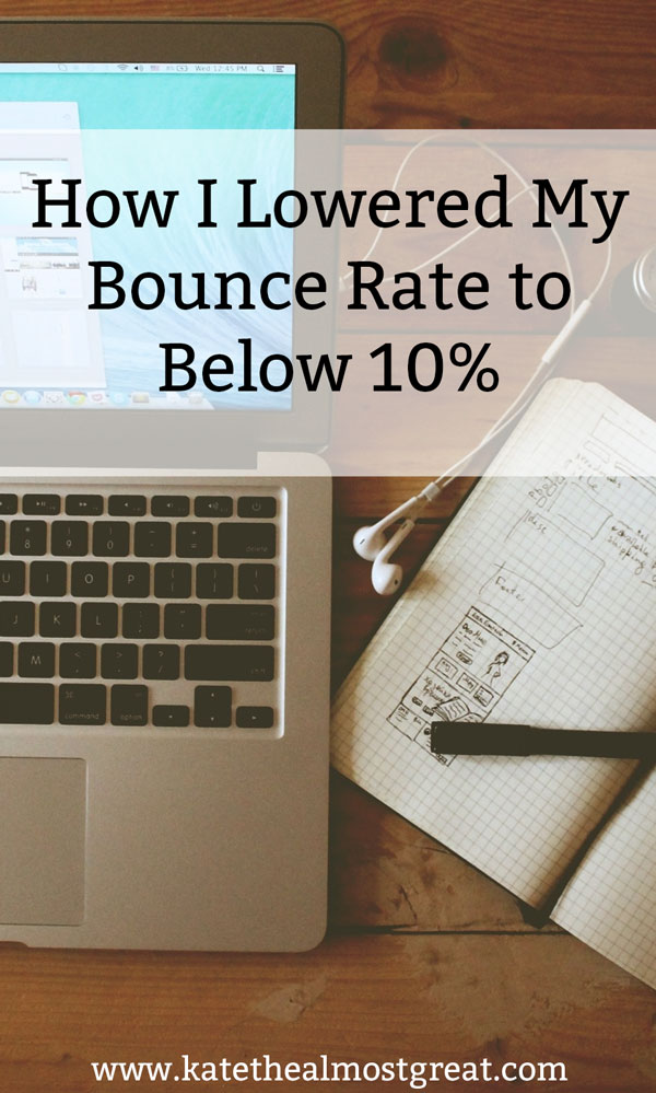Struggling with your bounce rate? Here are the 8 things I do to lower mine - down to below 10%!