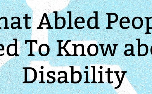 Disability Facts: What Abled People Need To Know about Disability
