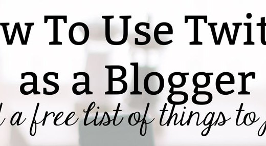 How To Use Twitter as a Blogger + Free List of Things To Post