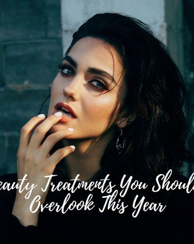 6 Beauty Treatments You Shouldn't Overlook This Year