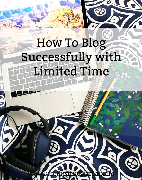 blogging with limited time, blog tips, blogging tips, blogging tricks, blog tricks, blogging with a job