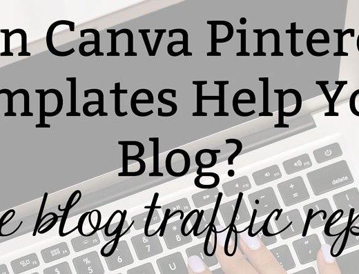 Can Canva Pinterest Templates Help Your Blog? June 2019 Blog Traffic Report