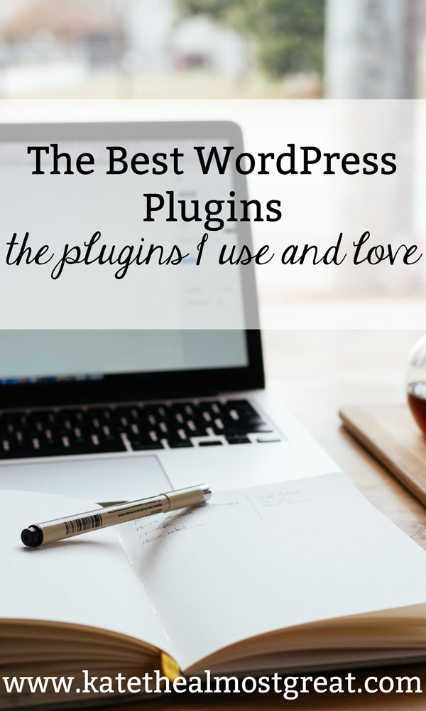 Boston lifestyle blogger Kate the (Almost) Great shares the best WordPress plugins she has used since 2015.