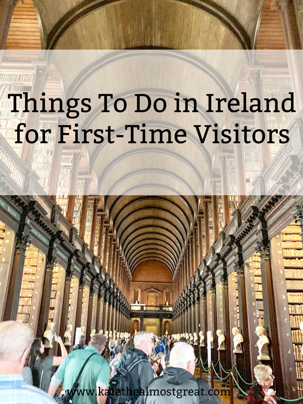 Boston lifestyle blogger Kate the (Almost) Great shares her Ireland travel guide in this post about things to do in Ireland for first-time visitors.