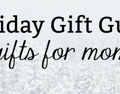 Gift Guide: Great Gifts for Mom | Kate the (Almost) Great, Boston lifestyle