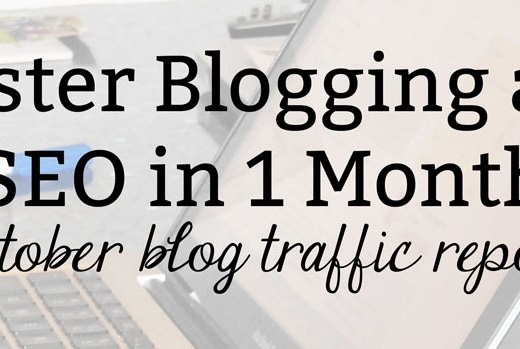 Master Blogging and SEO in 1 Month: October Blog Traffic Report | Kate the (Almost) Great