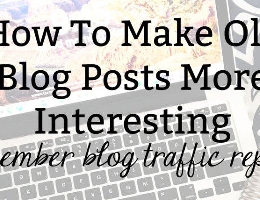 How To Make Old Blog Posts More Interesting: December Blog Traffic Report