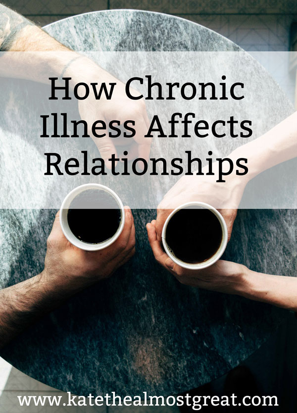 In this post, long-term chronic illness patient Kate the (Almost) Great shares how chronic illness affects relationships: romantic, platonic, and familial. This is helpful for chronic illness patients trying to figure out why their relationships have changed, as well as for the people who have relationships with patients.