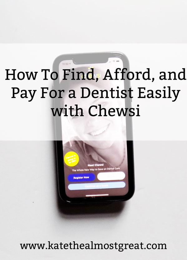 How to find, afford, and pay for a dentist easily with Chewsi