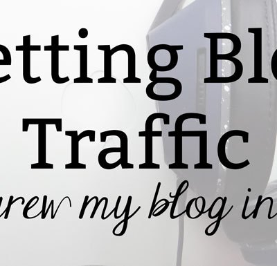 Getting Blog Traffic: How I Grew My April Blog Traffic